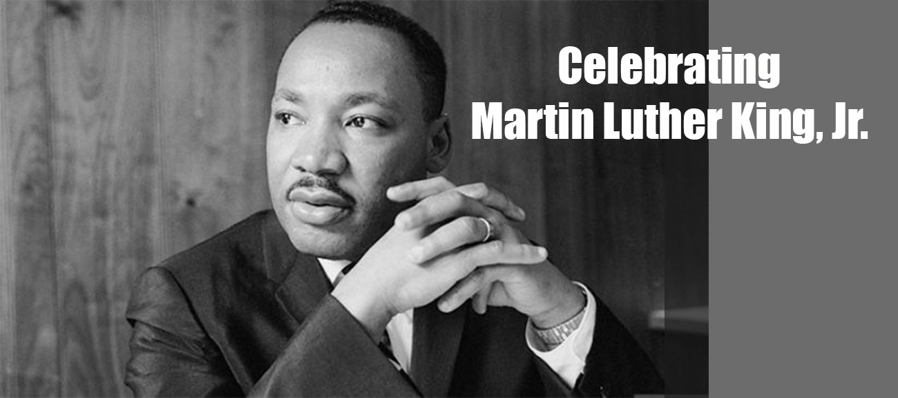Celebrating Martin Luther King, Jr.