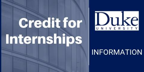 Credit for Internships. Duke University Information