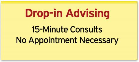 drop-in advising, no appointment necessary