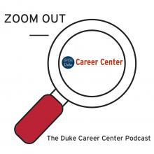ZOOM OUT -Duke Career Center Podcast