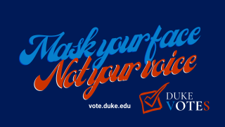 mask your face, not your voice in red and blue script on duke blue background with duke votes logo