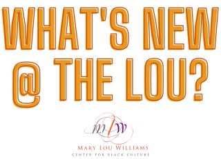 orange block text what's new at the lou, mary lou williams center logo